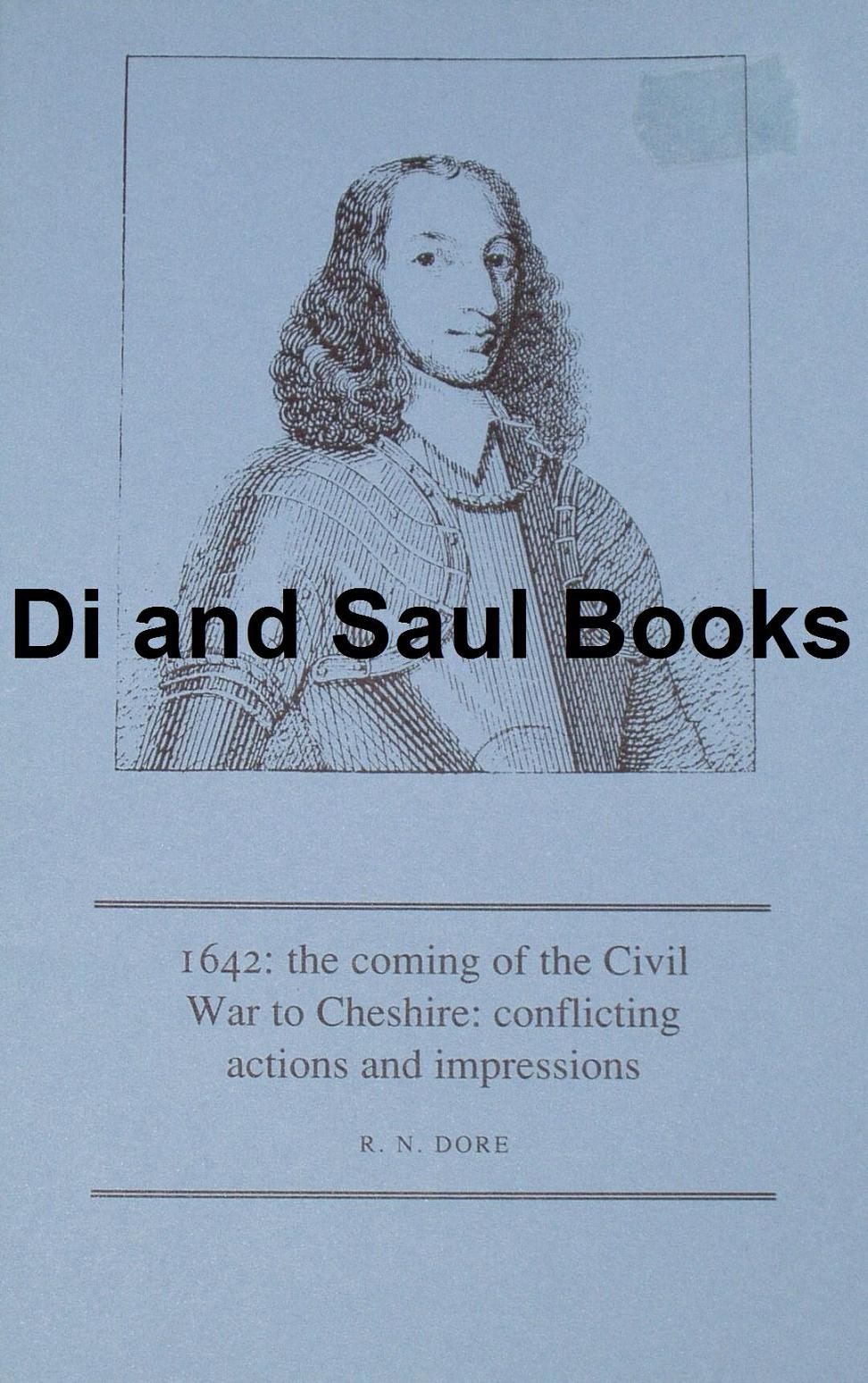 1642 - The Coming of the Civil War to Cheshire, by R Dore
