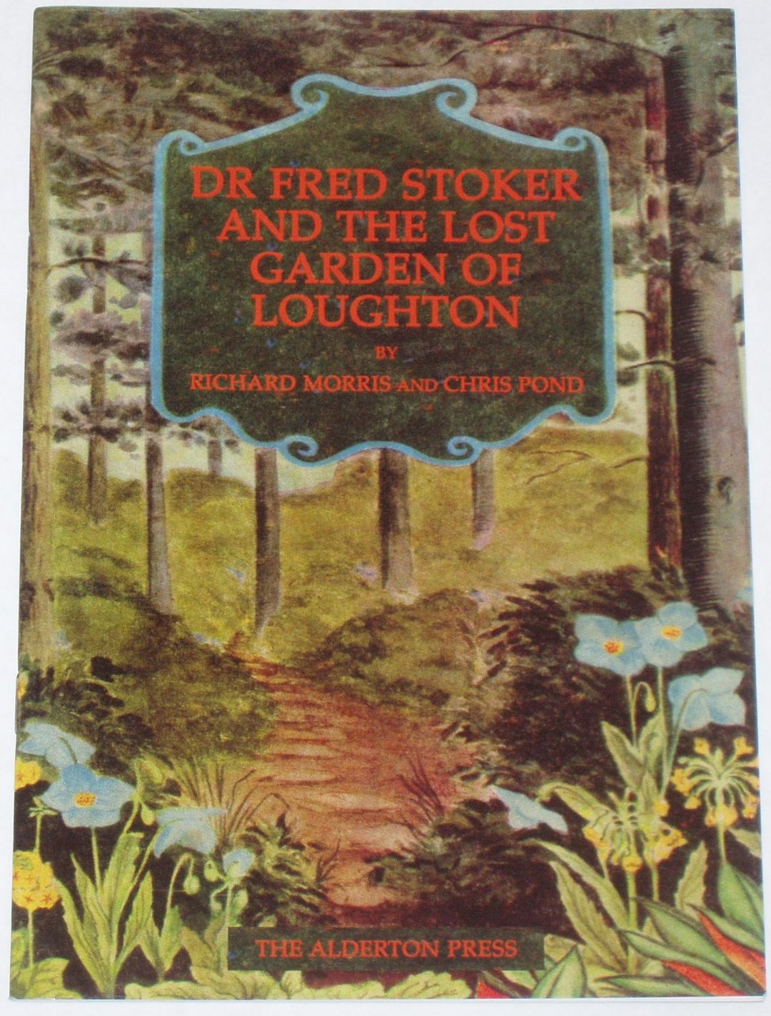 Dr Fred Stoker And The Lost Garden Of Loughton By Richard