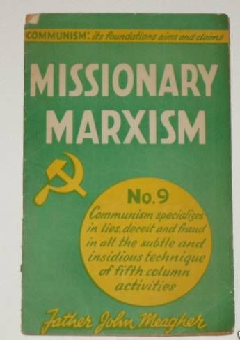 Missionary Marxism, by Father John Meagher