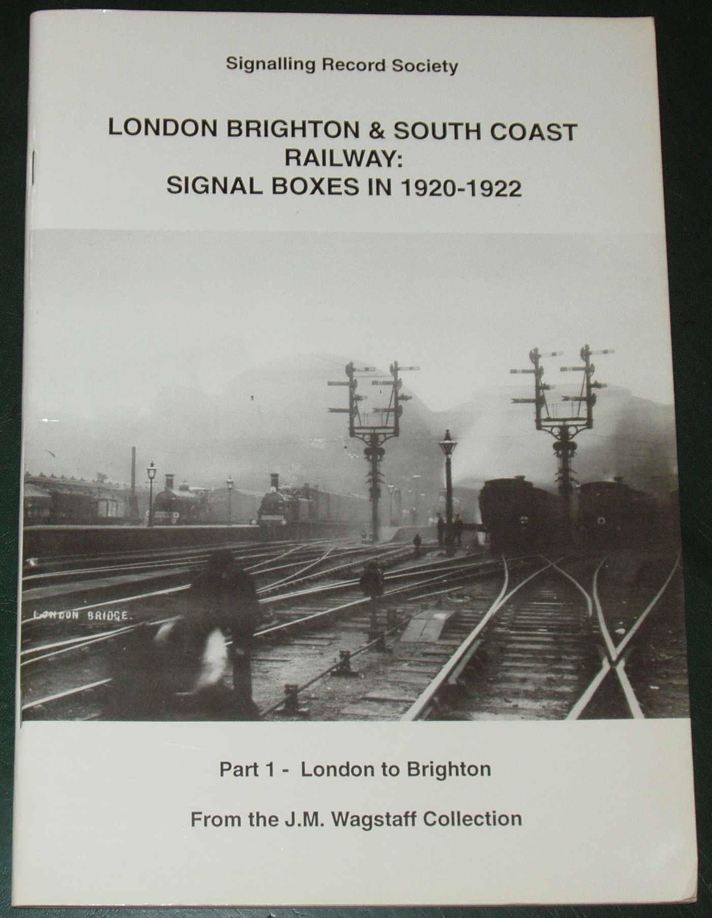 London Brighton and South Coast Railway: Signal Boxes in 1920-1922 (Part 1  London to Brighton)
